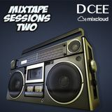 Mixtape Sessions Two | @DJDCEE