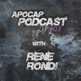 Apocap Podcast # 3 with - Rene Rondi
