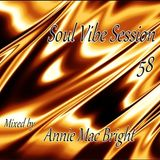 Soul Vibe Session 58 Mixed by Annie Mac Bright