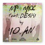 YO.AN / NP MIX (feat. DESHI) / 2011