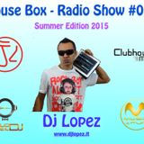 House Box - Radio Show - Episode #012 - Dj Lopez