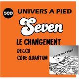 Univers a pied 07 juin 2019 Le Changement - Dé&Co - Code Quantum