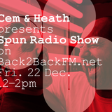 Spun w/ Cem & Heath (22/12/17)