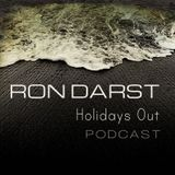 Ron Darst - Holidays Out Podcast