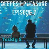 DEEPEST PLEASURE ep7