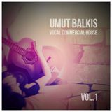 Vocal Commercial House Vol.1 By Umut Balkis