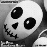Alex Digital - Deeper Easter Mix 2014