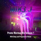 MIK3 J Promo Warmup Mix Session 1