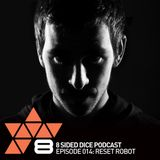 8 Sided Dice Podcast 014 with Reset Robot