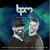 Chus & Ceballos - Live @The BPM Festival Podcast #084 (Portimao, PT) - 08.09.2017