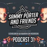 Sammy Porter And Friends - Podcast 31 [Live From Lovejuice NYD]