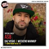 THE DAZ VEGAS 'WEEKEND WARM UP SHOW' WITH SPECIAL GUEST ASB (9TH FEB 2018)