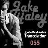 Jake Haley - Trancelation 055 06-04-2014 #LukasBuryGuestmix