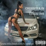 @CrossfiyaDJ - TeamFiya Episode 006