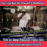 @DJBeatbanguz - The Friday Night Mix Show 1//15