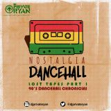 Private Ryan Presents Nostalgia The Lost Tapes Part 1 (90's Dancehall Chronicles)