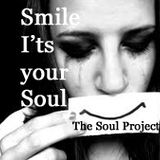 Smile It's Your Soul