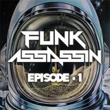 Funk Assassin - Episode 1