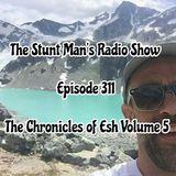 Episode 311-The Chronicles of Esh Volume 5-The Stunt Man's Radio Show