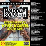 WaddUp Sound Mixtape #14: Reggae music by Vybz Kartel
