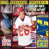 Rico Anderson Presents: Take Me Back To The Go-Go Vol. 1