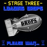 [Fuckin Stages] Stage Three - Loading Drops. Please Wait...
