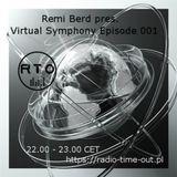 Remi Berd pres. Virtual Symphony Episode 001.