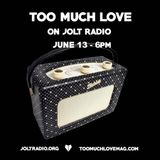 Too Much Love on Jolt Radio - July 13 Ft. Cheap Miami Records