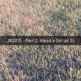 2015 Part 2: About a Girl