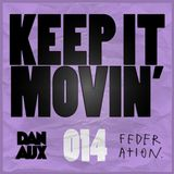 Dan Aux Presents: Keep It Movin' #014 with guest KLP mix
