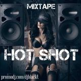 "DJ BLACK_T! - MIXTAPE ""HOT_SHOT""!"