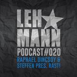 Lehmann Podcast #020 - Raphael Dincsoy & Steffen pres. RAST!