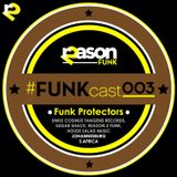 #FUNKcast - 003 (Funk Protectors)