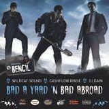 Bad A Yaad & Bad Abroad Mix - Wildcat Sound ft Cashflow Rinse ft Dj Dain (Sept 2k12)