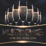 Milestone Mixes: For The Africans