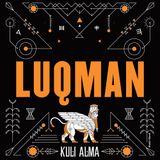 Luqman for Kuli Alma