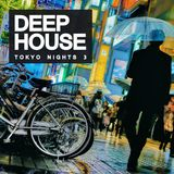 Deep House: Tokyo Nights 3