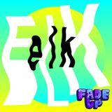 Fade Up Mixtape #46 :: Elk
