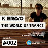 K. BRAVO - THE WORLD OF TRANCE #002