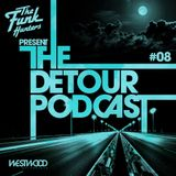 The Funk Hunters Present: The Detour Podcast #08