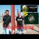 Laughbanging Podcast #59: VOA vs Vagos Metal Fest 2017
