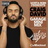 Mista Bibs - Craig David Garage Mix