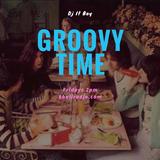 Groovy Time w/ DJ IT BOY 4-21-17