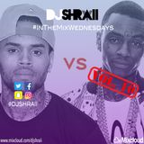 "@DJSHRAII - ""Chris Brown vs Soulja Boy""    #InTheMixWednesdays"