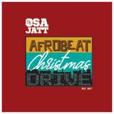 DJ OSA JATT AFROBEAT XMAS DRIVE TIME MIXTAPE 2017