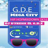G.D.E Mega City - HIP HOP MIXDOWN - DJDFRESH