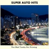 Super Auto Hits - The Best Tracks For Driving / Best of Schiller / Compilation
