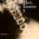 The Stiff Neck, Sore Back Sessions, Vol. 3