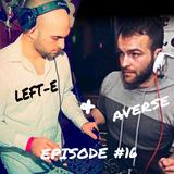 LEFT-E & AVERSE EPISODE #16