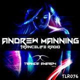 Andrew Manning - TranceLife Radio 076
